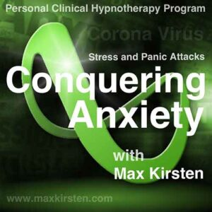 Conquering Anxiety With Max Kirsten MP3 Hypnosis Download