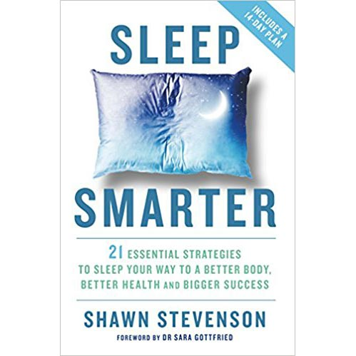 "Featured image for ""Sleep Smarter: 21 Essential Strategies to Sleep Your Way to a Better Body, Better Health, and Bigger Success"""